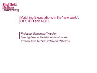 Matching Expectations in the 'new world': OFSTED and NCTL