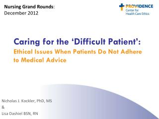 Caring for the 'Difficult Patient':  Ethical Issues When Patients Do Not Adhere to Medical Advice