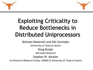 Exploiting Criticality to Reduce Bottlenecks in Distributed  Uniprocessors