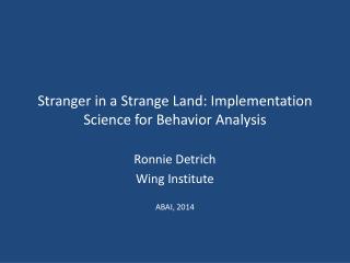 Stranger in a Strange Land: Implementation Science for Behavior Analysis