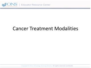 Cancer Treatment Modalities