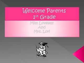 Welcome  Parents 1 st  Grade
