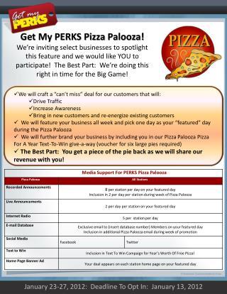Get My PERKS Pizza  Palooza !