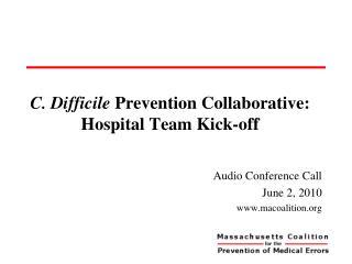 C.  Difficile Prevention Collaborative: Hospital Team Kick-off