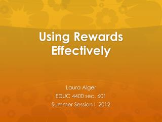 Using Rewards Effectively