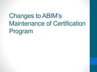 Changes  to ABIM's Maintenance of Certification  Program