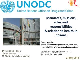 Mandates, missions, roles and  responsibilities &  relation to health in prisons