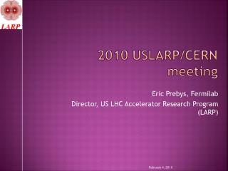 2010 USLARP/CERN meeting