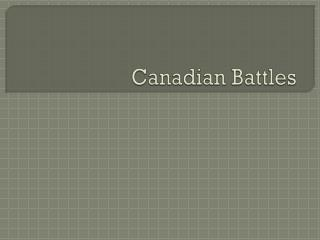 Canadian Battles