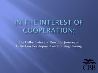 In the Interest of Cooperation :