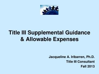 Title III Supplemental Guidance & Allowable Expenses
