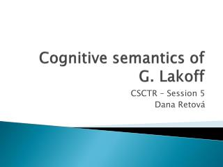Cognitive semantics of G.  Lakoff