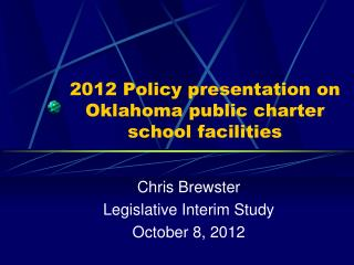2012  Policy presentation  on  Oklahoma public charter school  facilities
