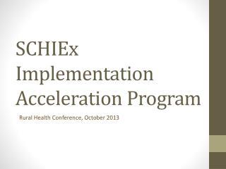 SCHIEx Implementation Acceleration Program