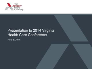 Presentation to 2014 Virginia Health Care Conference