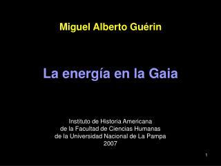Miguel Alberto Gu rin    La energ a en la Gaia