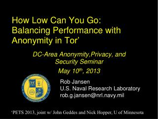 How Low Can You Go: Balancing Performance with Anonymity in Tor'
