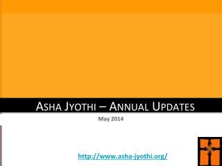 Asha Jyothi  – Annua l Updates