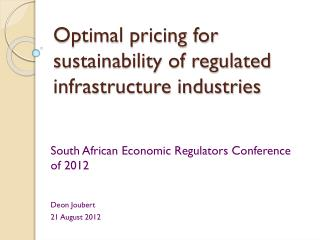 Optimal pricing for sustainability of regulated infrastructure industries