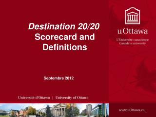 Destination 20/20  Scorecard and Definitions