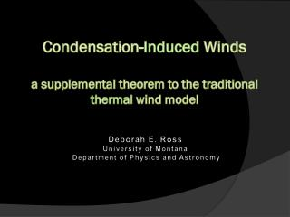Condensation- Induced  Winds a supplemental theorem to the traditional  thermal  wind model