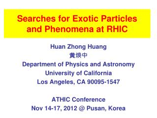 Searches for Exotic Particles  and Phenomena at RHIC