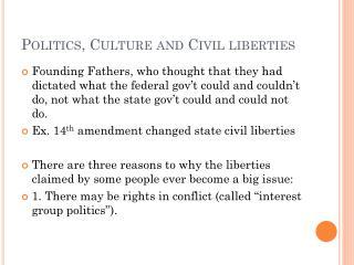 Politics, Culture and Civil liberties
