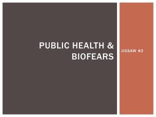 Public Health & Biofears
