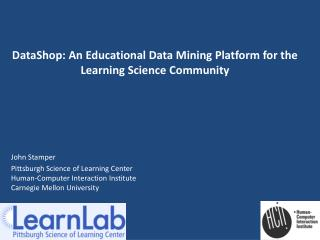 DataShop: An Educational Data Mining Platform for the Learning Science Community