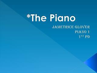 *The Piano