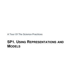 SP1. Using Representations and Models