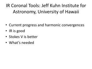 IR Coronal Tools: Jeff Kuhn Institute for Astronomy, University of Hawaii