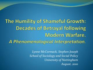 Lynne McCormack, Stephen Joseph School of Sociology and Social Policy University of Nottingham