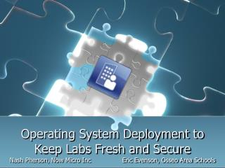 Operating  System Deployment to Keep Labs Fresh and Secure