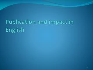 Publication and impact  in English