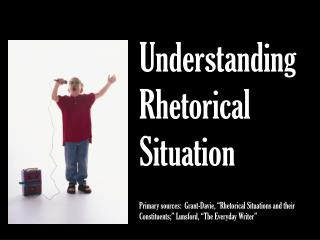 Understanding Rhetorical Situation