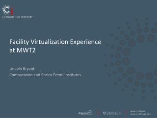 Facility Virtualization Experience at MWT2