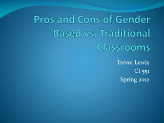 Pros and Cons of Gender Based vs. Traditional Classrooms