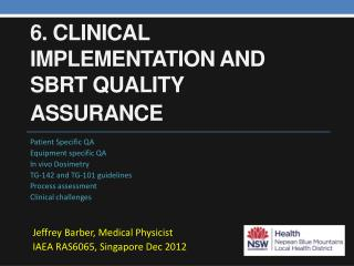 6. Clinical implementation and SBRT quality assurance