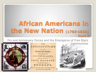 African Americans in the New Nation  (1783-1820) Part I