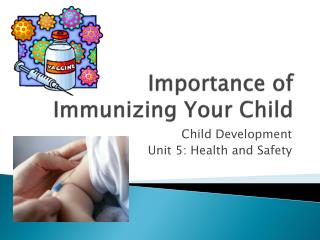 Importance of Immunizing Your Child