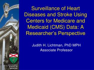 Judith H. Lichtman, PhD MPH Associate Professor