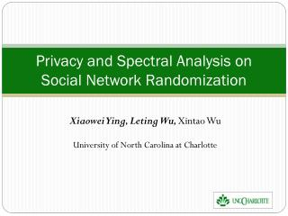 Privacy and Spectral Analysis on Social Network Randomization