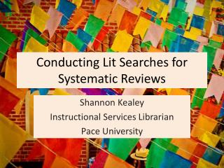 Conducting Lit Searches for Systematic Reviews
