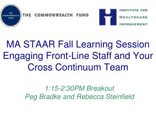 MA STAAR Fall Learning Session Engaging Front-Line  S taff and Your Cross Continuum Team