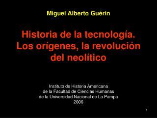 Miguel Alberto Gu rin  Historia de la tecnolog a.  Los or genes, la revoluci n del neol tico