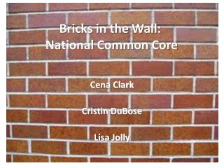 Bricks in the Wall:   National Common Core