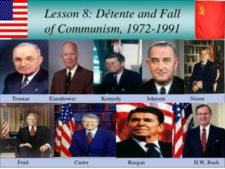Lesson 8: Détente and Fall of Communism, 1972-1991