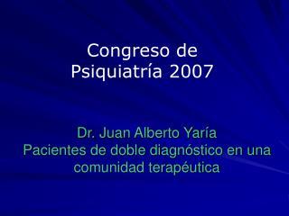 Dr. Juan Alberto Yar a  Pacientes de doble diagn stico en una comunidad terap utica