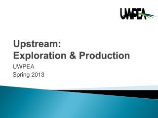Upstream:  Exploration & Production